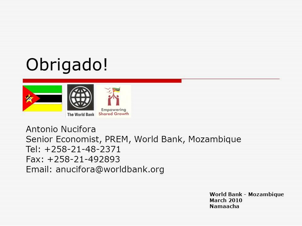 Obrigado! World Bank - Mozambique March 2010 Namaacha Antonio Nucifora Senior Economist, PREM, World Bank, Mozambique Tel: +258-21-48-2371 Fax: +258-2