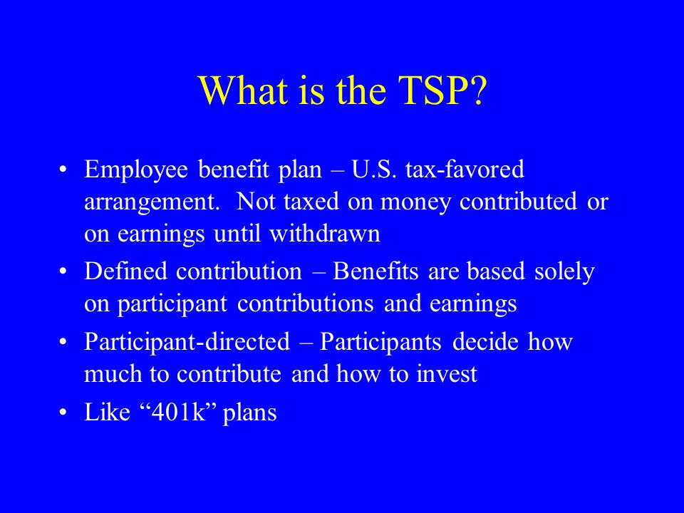 What is the TSP. Employee benefit plan – U.S. tax-favored arrangement.