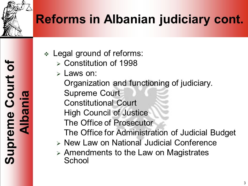 3 Supreme Court of Albania 3 Reforms in Albanian judiciary cont.