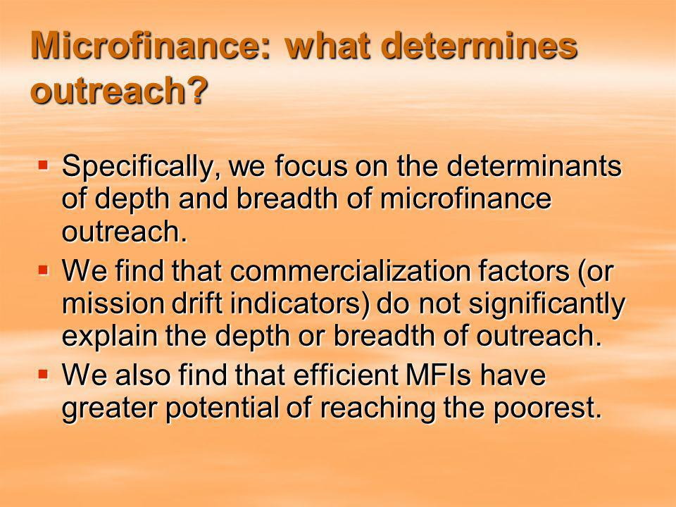 Microfinance: what determines outreach.