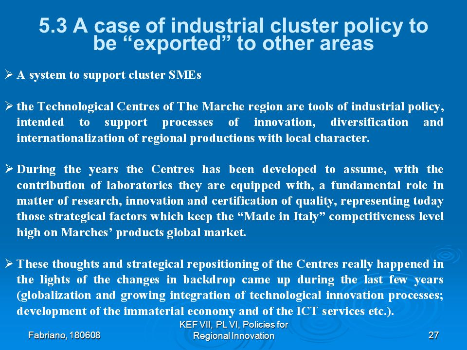 Fabriano, KEF VII, PL VI, Policies for Regional Innovation A case of industrial cluster policy to be exported to other areas