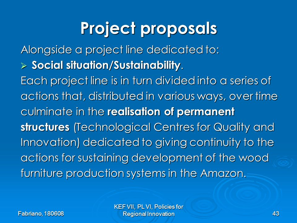 Fabriano, KEF VII, PL VI, Policies for Regional Innovation43 Alongside a project line dedicated to: Social situation/Sustainability.