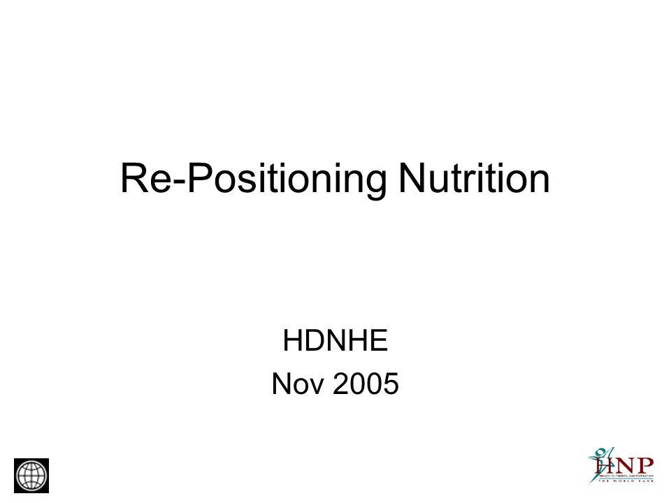 Re-Positioning Nutrition HDNHE Nov 2005