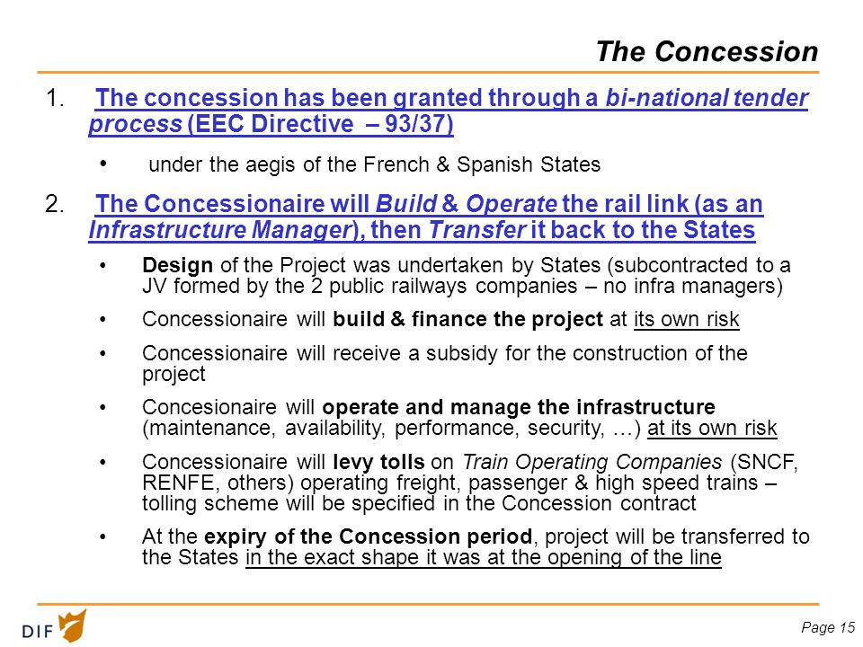 Page 15 The Concession 1. The concession has been granted through a bi-national tender process (EEC Directive – 93/37) under the aegis of the French &