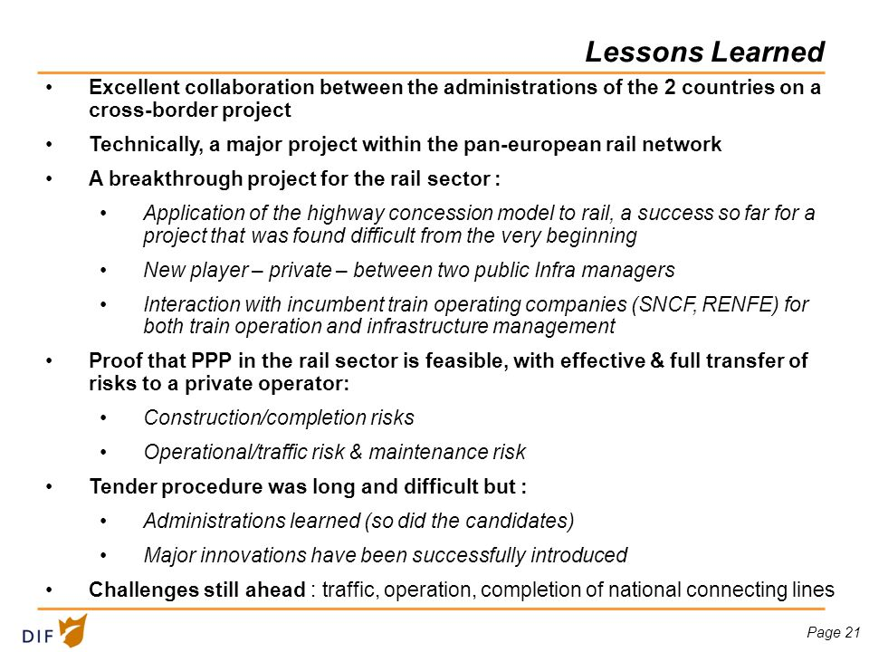 Page 21 Lessons Learned Excellent collaboration between the administrations of the 2 countries on a cross-border project Technically, a major project