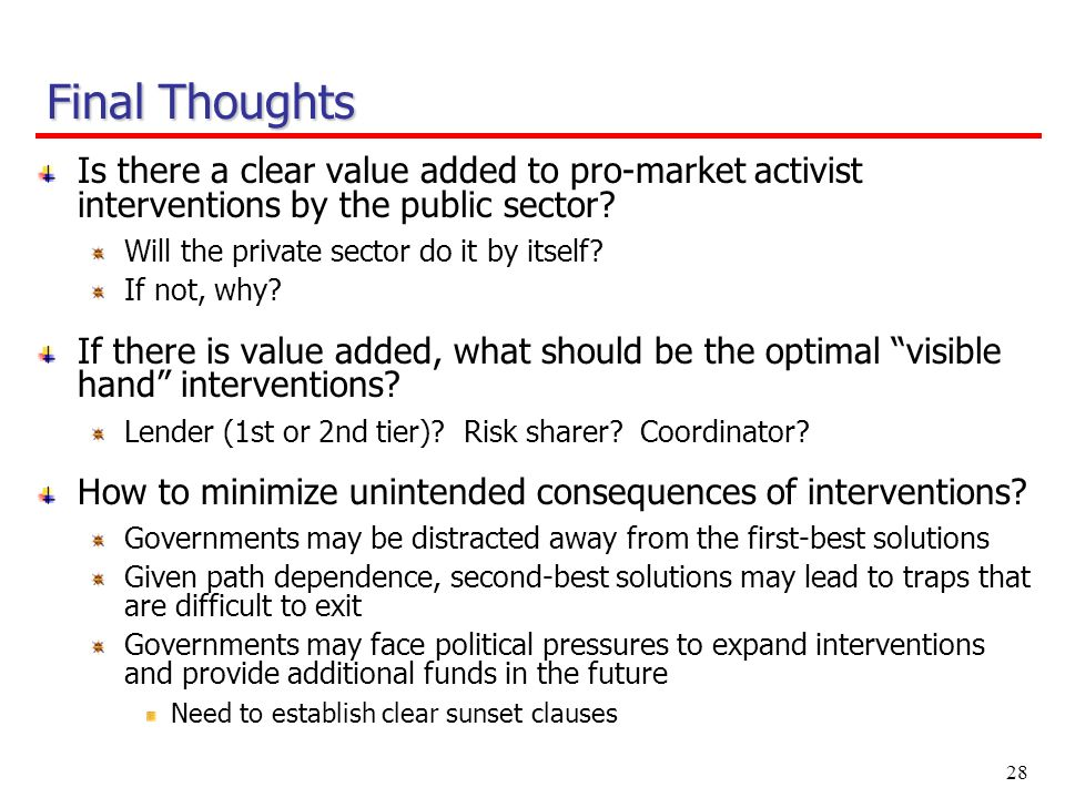 28 Is there a clear value added to pro-market activist interventions by the public sector.