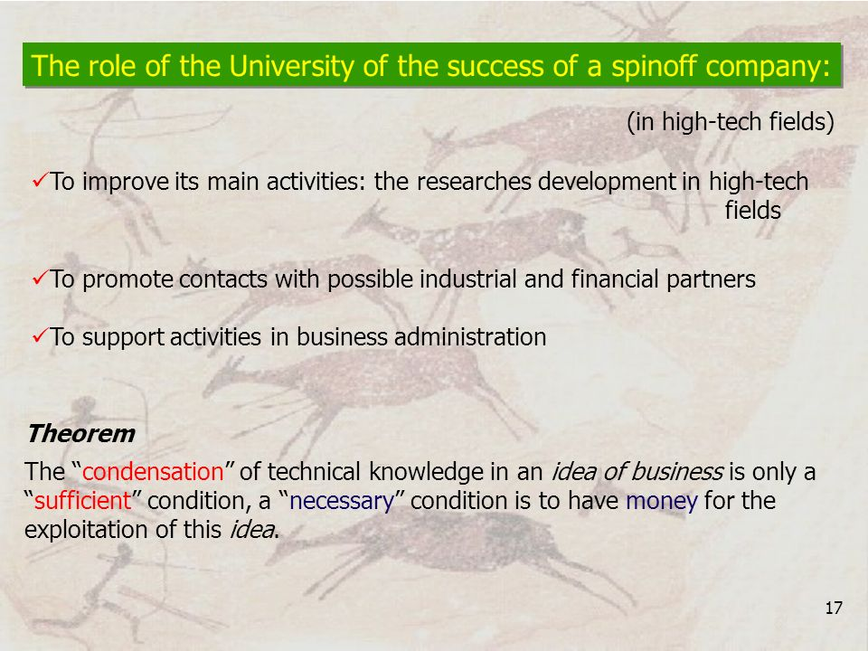 17 The role of the University of the success of a spinoff company: To improve its main activities: the researches development in high-tech fields To p