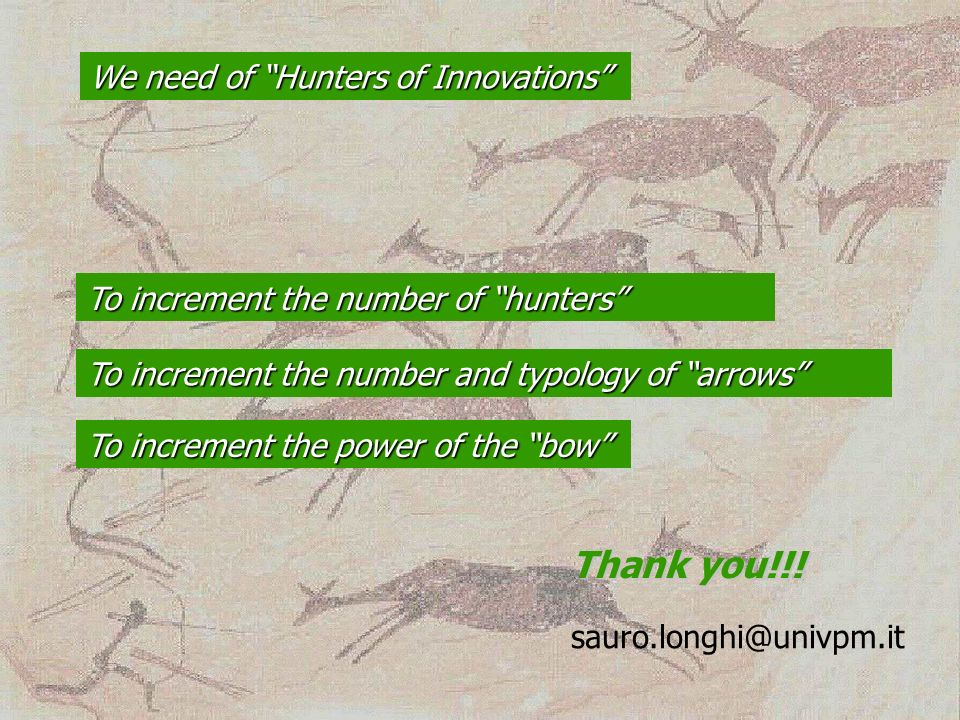 20 To increment the number and typology of arrows To increment the power of the bow Thank you!!! sauro.longhi@univpm.it To increment the number of hun