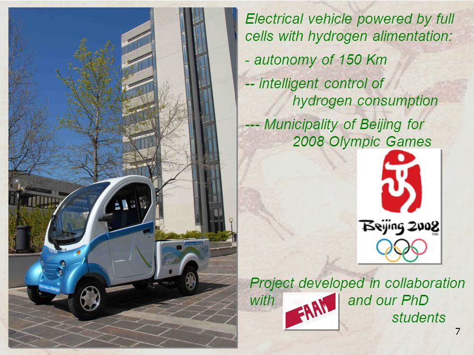 7 Electrical vehicle powered by full cells with hydrogen alimentation: - autonomy of 150 Km -- intelligent control of hydrogen consumption --- Municip