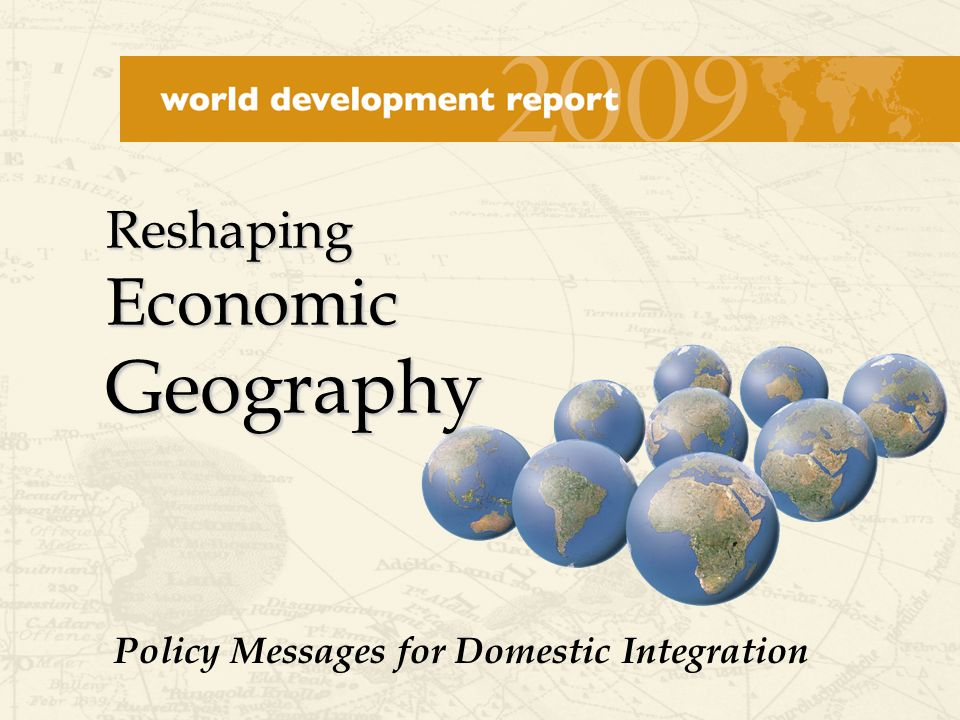Reshaping Economic Geography Policy Messages for Domestic Integration