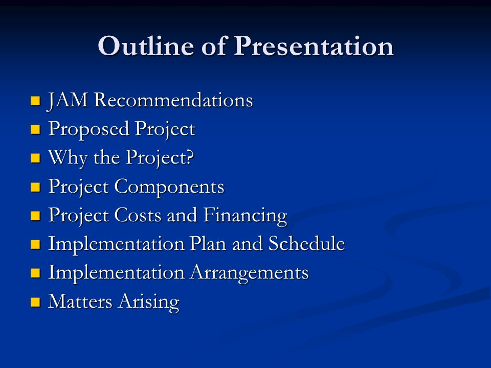 Outline of Presentation JAM Recommendations JAM Recommendations Proposed Project Proposed Project Why the Project.