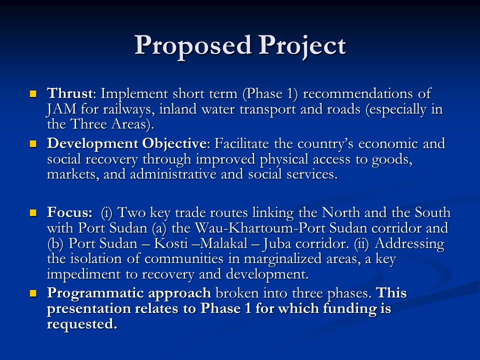 Proposed Project Thrust: Implement short term (Phase 1) recommendations of JAM for railways, inland water transport and roads (especially in the Three