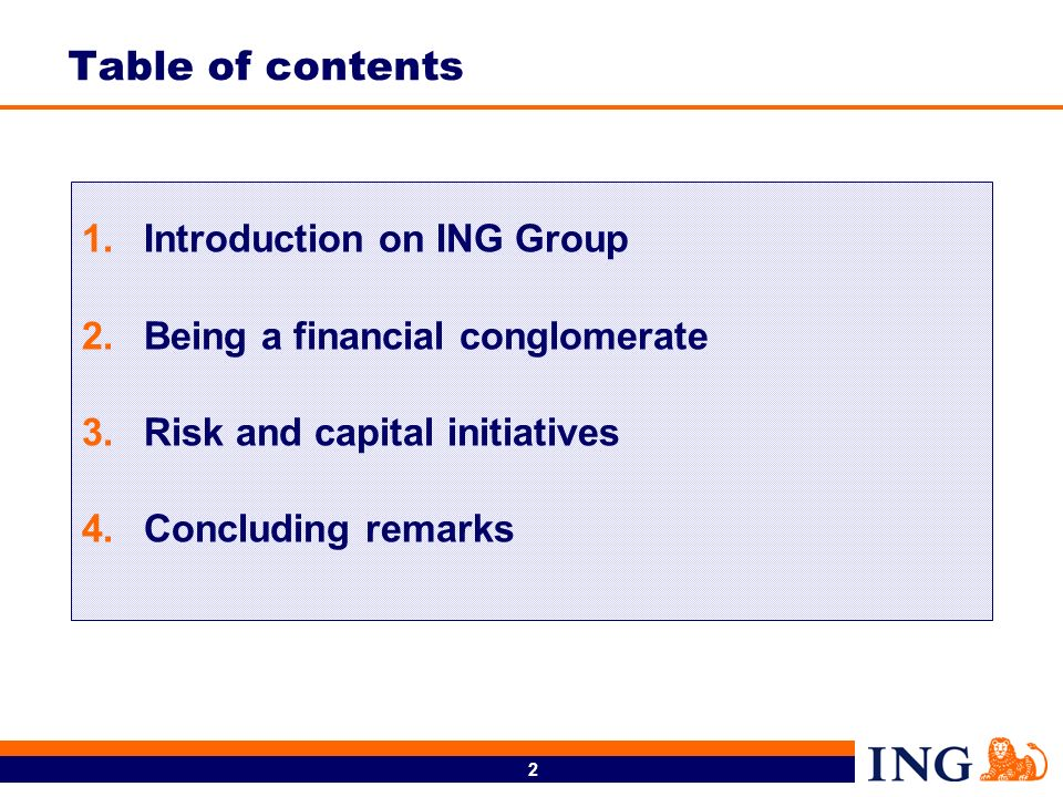 2 1.Introduction on ING Group 2.Being a financial conglomerate 3.Risk and capital initiatives 4.Concluding remarks Table of contents