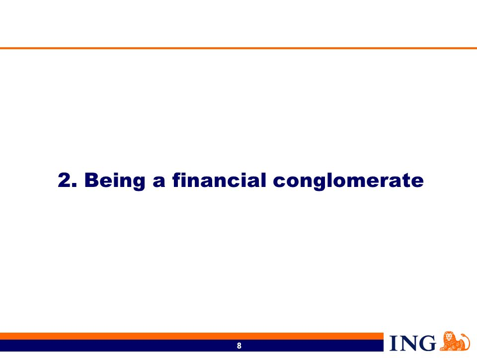 8 2. Being a financial conglomerate