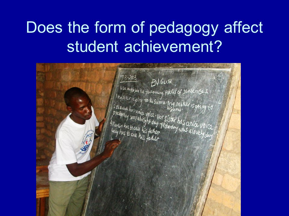 Does the form of pedagogy affect student achievement?