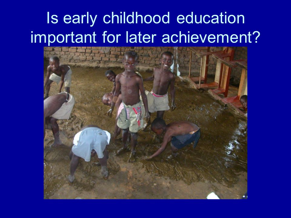 Is early childhood education important for later achievement?