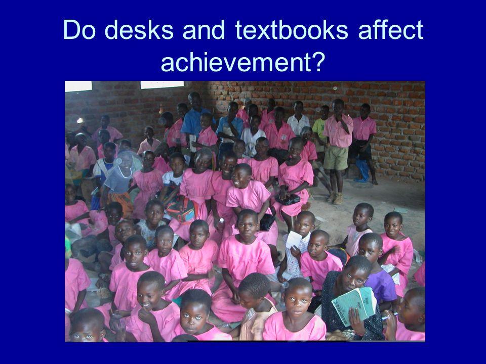 Do desks and textbooks affect achievement?