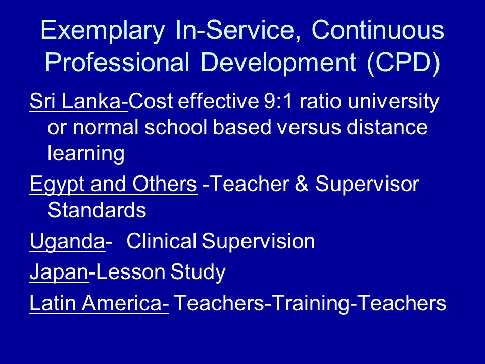Exemplary In-Service, Continuous Professional Development (CPD) Sri Lanka-Cost effective 9:1 ratio university or normal school based versus distance l
