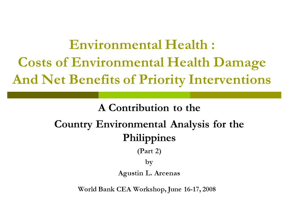 Environmental Health : Costs of Environmental Health Damage And Net Benefits of Priority Interventions A Contribution to the Country Environmental Analysis for the Philippines (Part 2) by Agustin L.