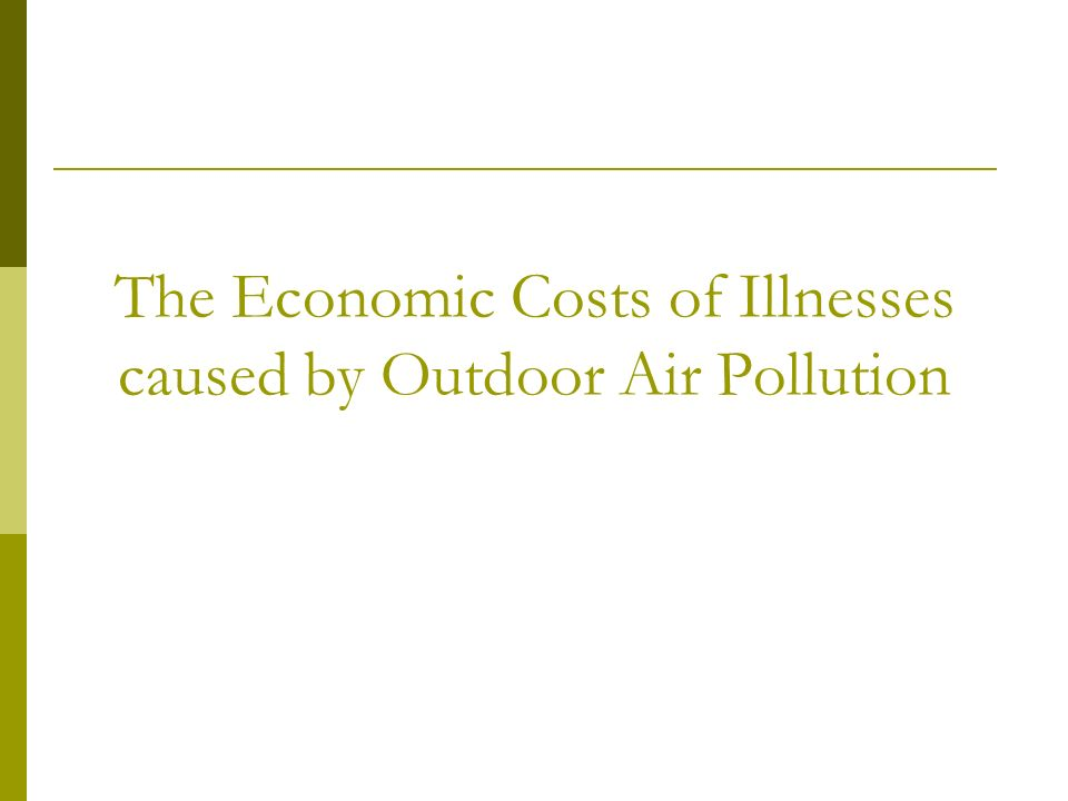 The Economic Costs of Illnesses caused by Outdoor Air Pollution