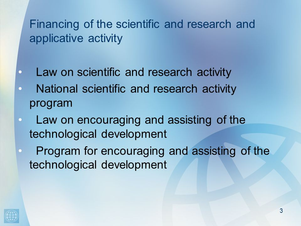 Financing of the scientific and research and applicative activity Law on scientific and research activity National scientific and research activity pr