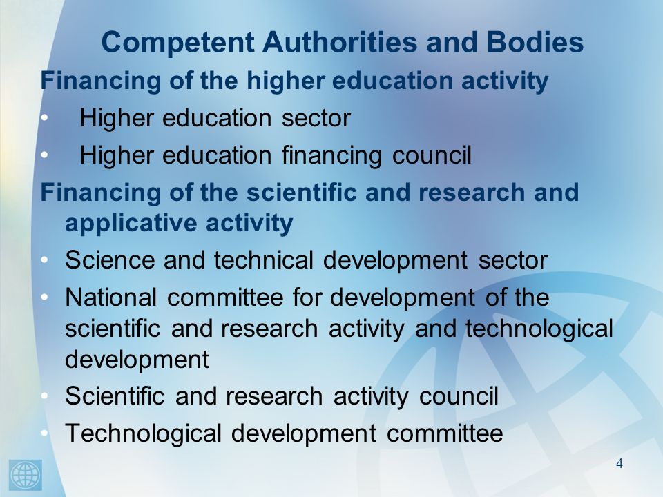 Competent Authorities and Bodies Financing of the higher education activity Higher education sector Higher education financing council Financing of th