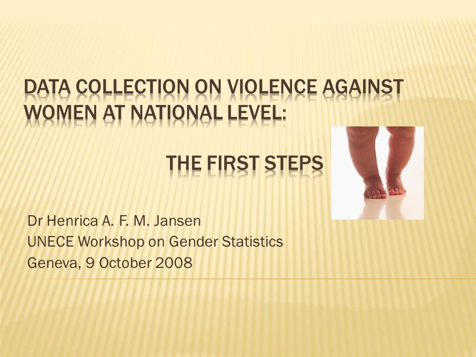 Dr Henrica A. F. M. Jansen UNECE Workshop on Gender Statistics Geneva, 9 October 2008