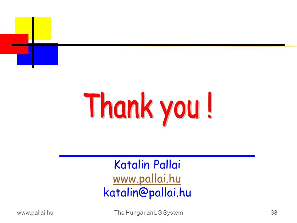 www.pallai.huThe Hungarian LG System38 Katalin Pallai www.pallai.hu katalin@pallai.hu