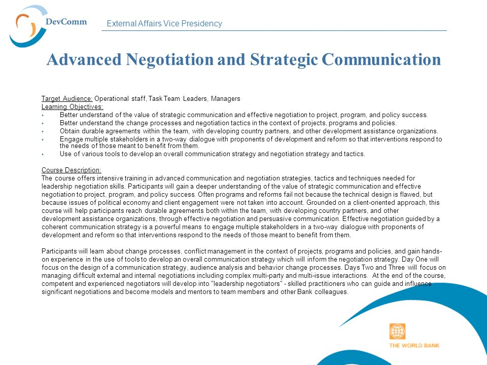 External Affairs Vice Presidency Advanced Negotiation and Strategic Communication Target Audience: Operational staff, Task Team Leaders, Managers Lear