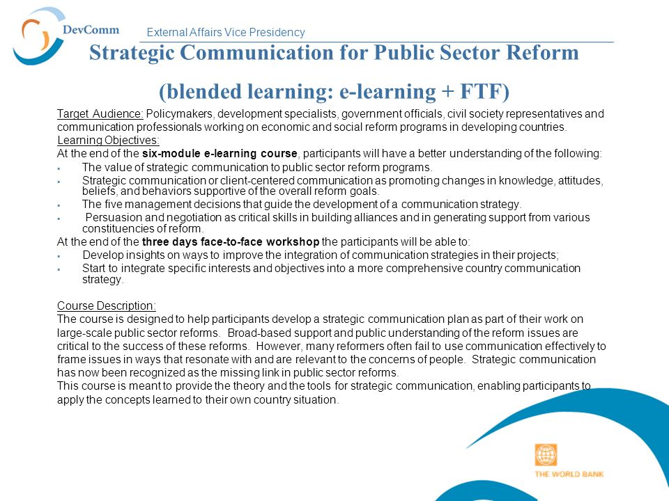 External Affairs Vice Presidency Strategic Communication for Public Sector Reform (blended learning: e-learning + FTF) Target Audience: Policymakers,