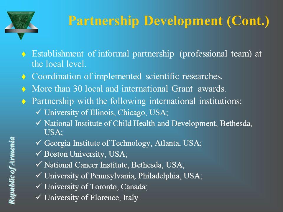 Republic of Armenia Republic of Armenia Partnership Development (Cont.) t Establishment of informal partnership (professional team) at the local level.