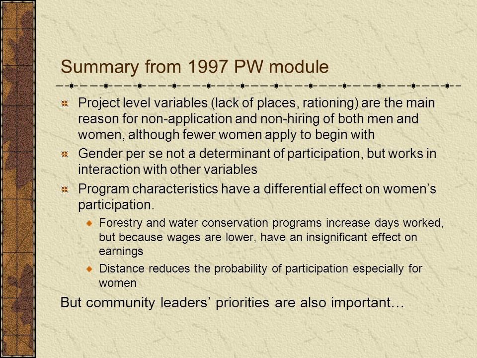 Summary from 1997 PW module Project level variables (lack of places, rationing) are the main reason for non-application and non-hiring of both men and