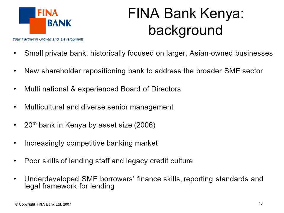 Your Partner in Growth and Development 10 © Copyright FINA Bank Ltd.
