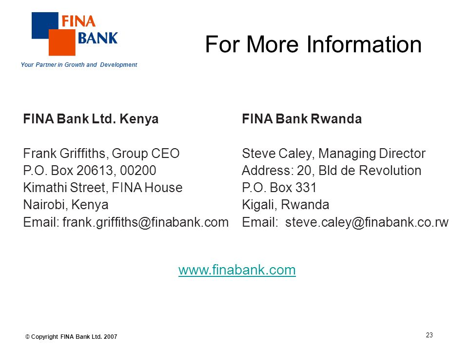 Your Partner in Growth and Development 23 © Copyright FINA Bank Ltd.