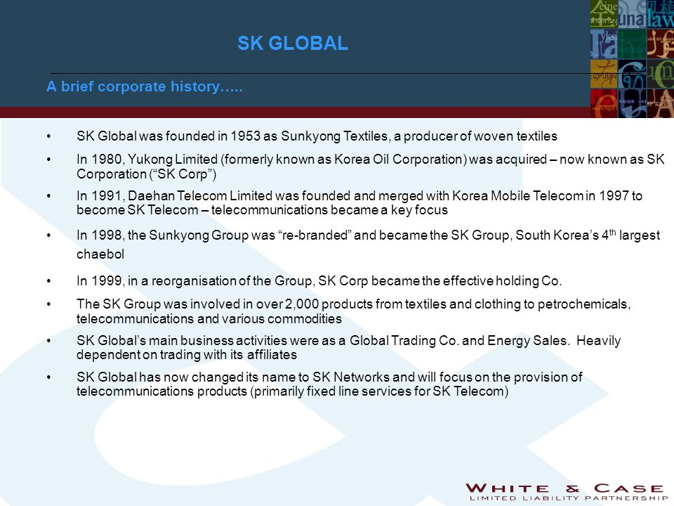 SK GLOBAL A brief corporate history…..