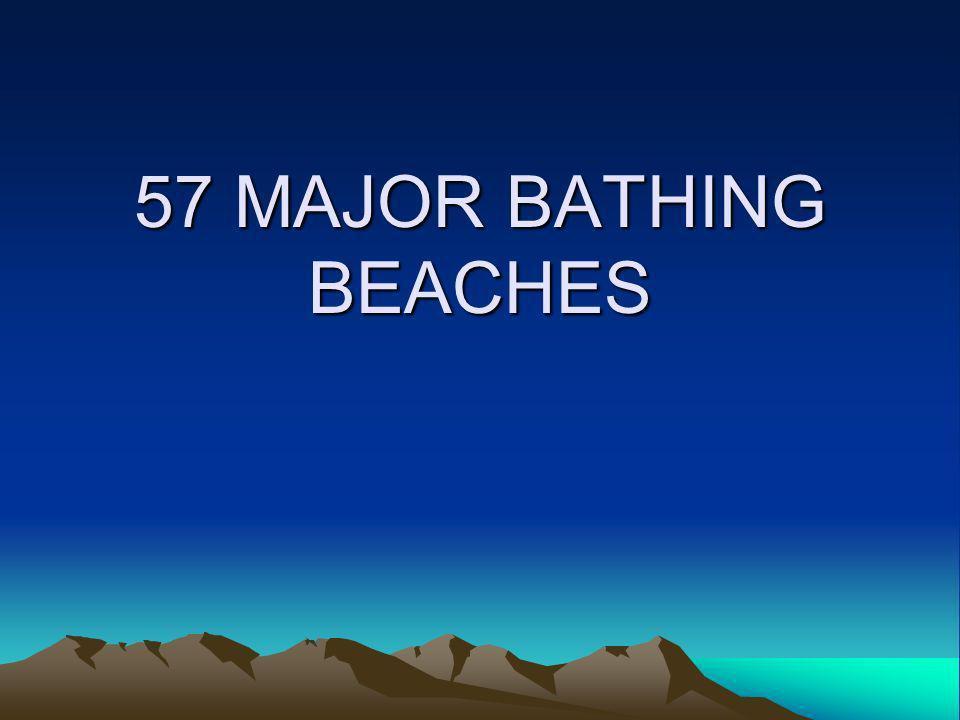 57 MAJOR BATHING BEACHES