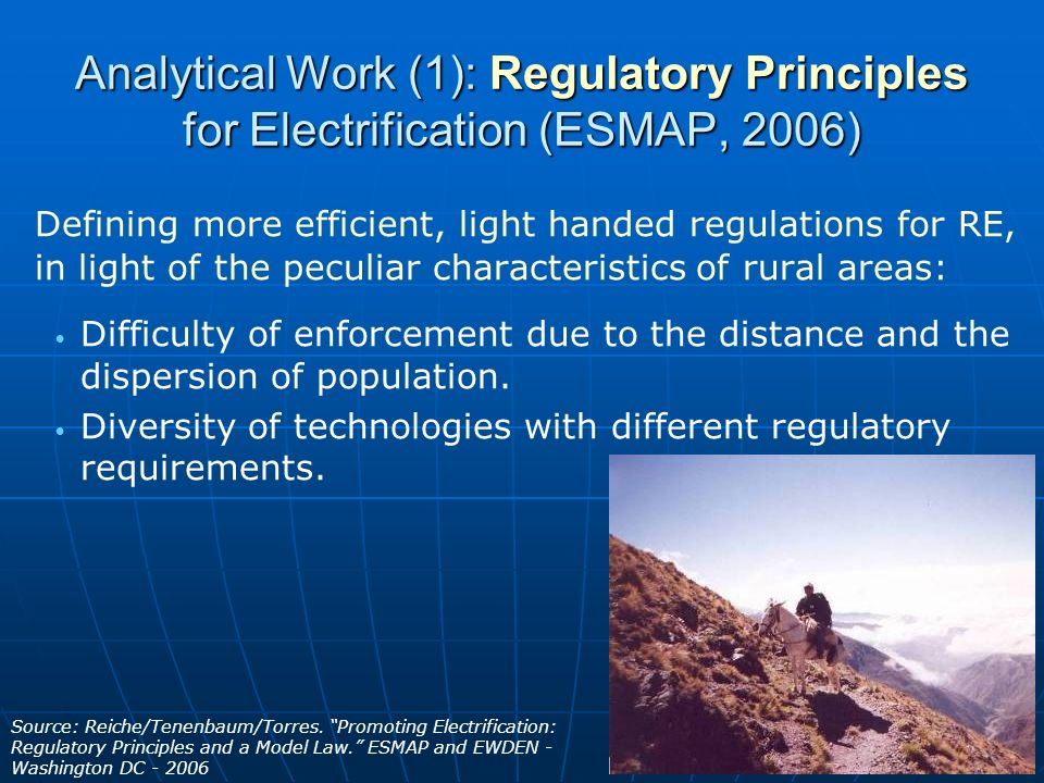 14 Analytical Work (1): Regulatory Principles for Electrification (ESMAP, 2006) Analytical Work (1): Regulatory Principles for Electrification (ESMAP,