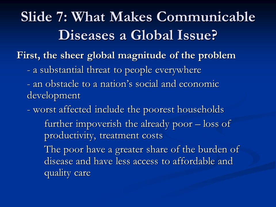 Slide 7: What Makes Communicable Diseases a Global Issue.