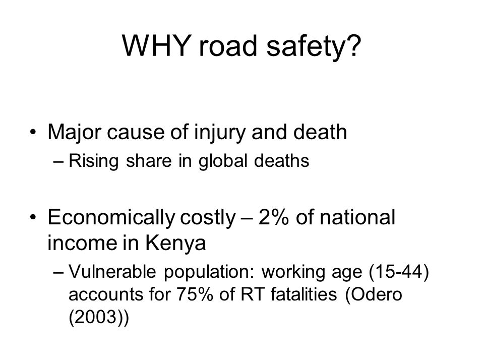 WHY road safety.