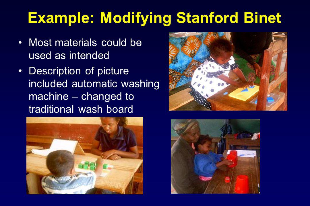 Example: Modifying Stanford Binet Most materials could be used as intended Description of picture included automatic washing machine – changed to traditional wash board
