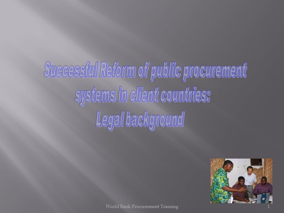 Procurement model law drafted for countries lacking procurement legal framework Agreed in 1994 new draft should be adopted in 2011 It is NOT a Treaty but a Model Law No binding provisions but recommendations Drafted by an expert group and approved by UNCITRAL Committee (60 countries) World Bank Procurement Training52