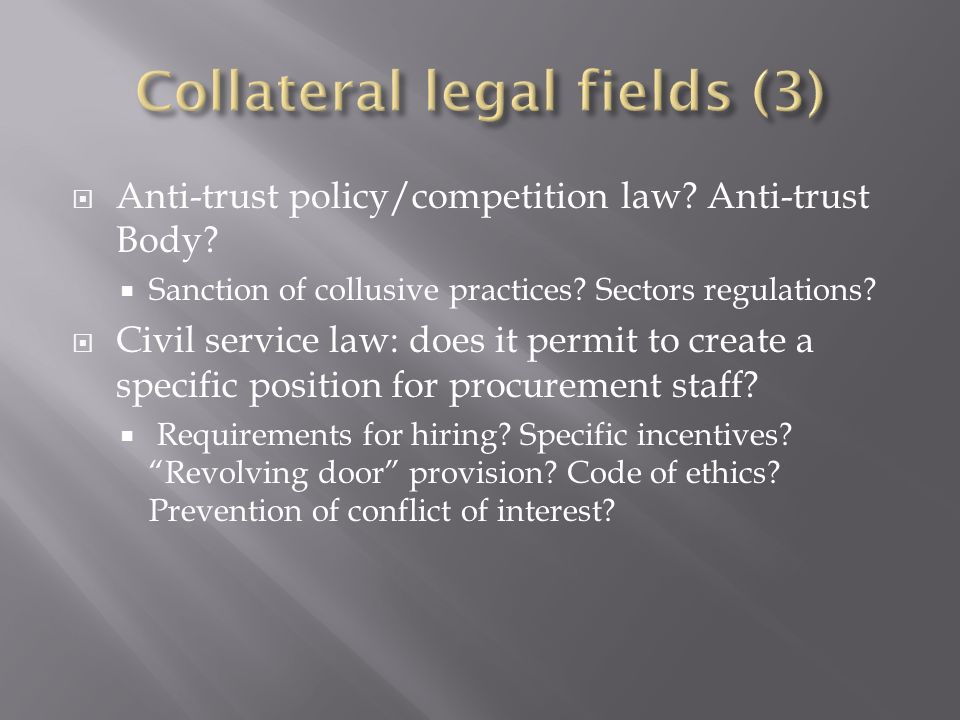 Anti-trust policy/competition law? Anti-trust Body? Sanction of collusive practices? Sectors regulations? Civil service law: does it permit to create