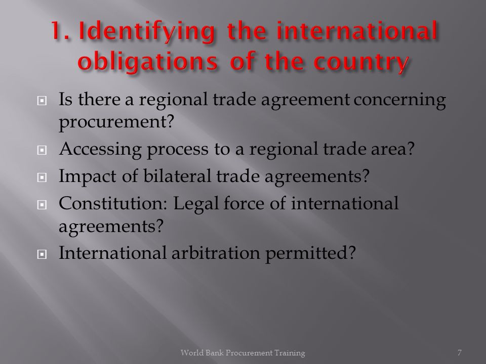 Is there a regional trade agreement concerning procurement? Accessing process to a regional trade area? Impact of bilateral trade agreements? Constitu