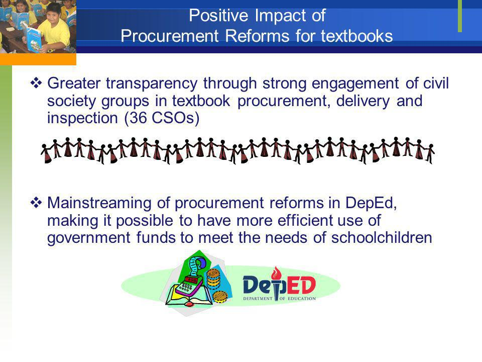 Greater transparency through strong engagement of civil society groups in textbook procurement, delivery and inspection (36 CSOs) Mainstreaming of pro