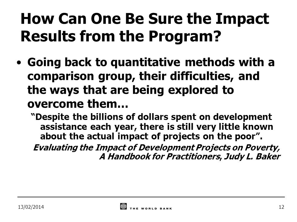 13/02/ How Can One Be Sure the Impact Results from the Program.