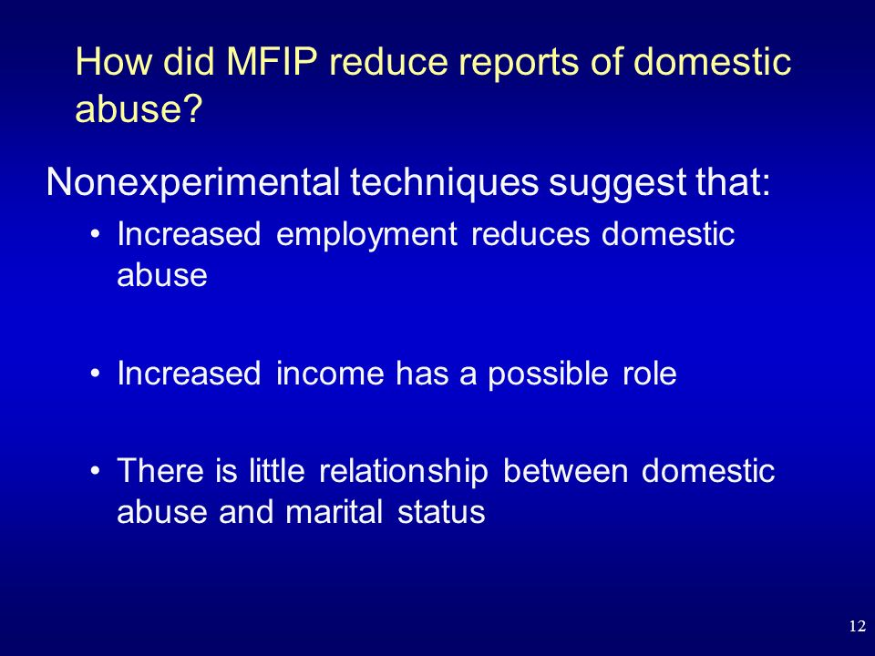 12 How did MFIP reduce reports of domestic abuse.