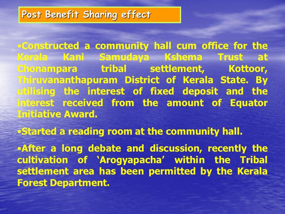 Post Benefit Sharing effect Constructed a community hall cum office for the Kerala Kani Samudaya Kshema Trust at Chonampara tribal settlement, Kottoor