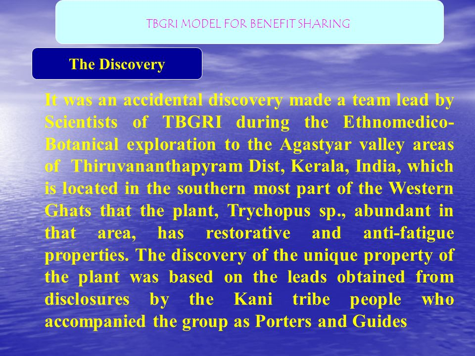 The Discovery It was an accidental discovery made a team lead by Scientists of TBGRI during the Ethnomedico- Botanical exploration to the Agastyar val