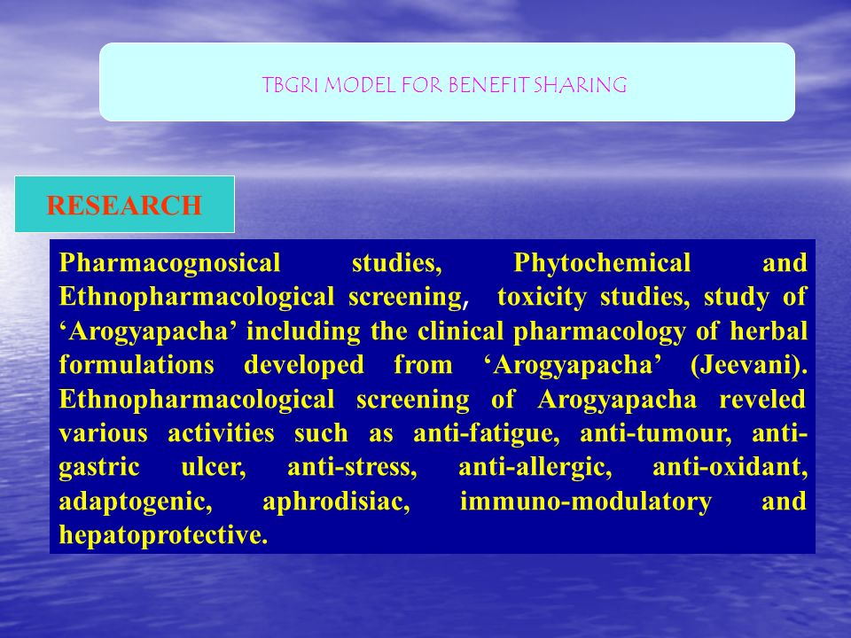 RESEARCH Pharmacognosical studies, Phytochemical and Ethnopharmacological screening, toxicity studies, study of Arogyapacha including the clinical pha