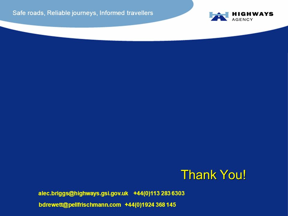 Safe roads, Reliable journeys, Informed travellers +44(0) (0) Thank You!